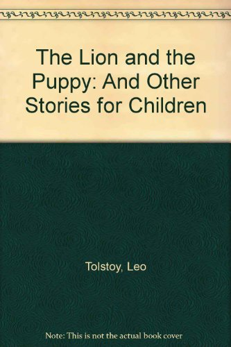 Lion and the Puppy and Other Stories: Tolstoy, Leo