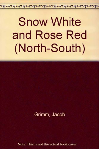 Snow White and Rose Red (North-South) (0805007385) by Bernadette Watts; Jacob Grimm; Wilhelm Grimm