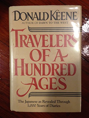 9780805007510: Travelers of a Hundred Ages: The Japanese As Revealed Through 1, 000 Years of Diaries