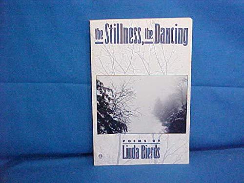 THE STILLNESS, THE DANCING. Poems: Bierds, Linda
