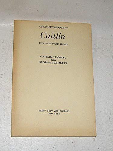 9780805007695: Caitlin. Life with Dylan Thomas