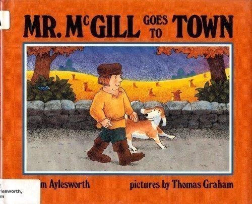 Mr. McGill goes to town: Aylesworth, Jim