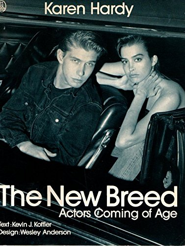The New Breed: Actors Coming of Age: Karen Hardy Bystedt,