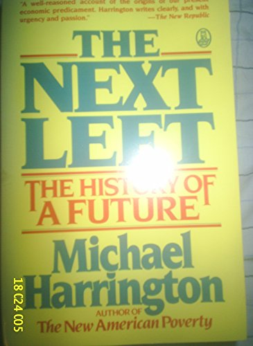 The Next Left: The History of a Future (080500792X) by Harrington, Michael