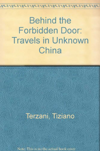 9780805007947: Behind the Forbidden Door: Travels in Unknown China