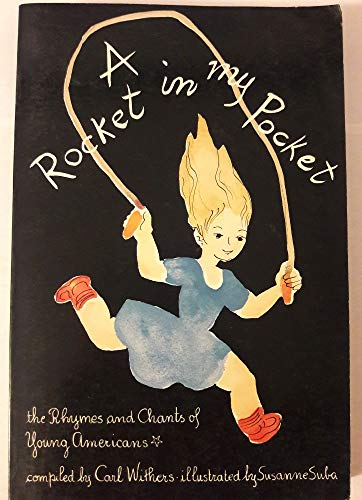 9780805008043: A Rocket in My Pocket: The Rhymes and Chants of Young Americans (An Owlet Book)