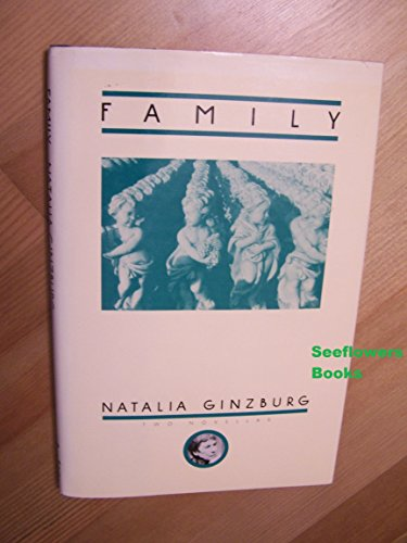 Family: Family and Borghesia, Two Novellas: Natalia Ginzburg