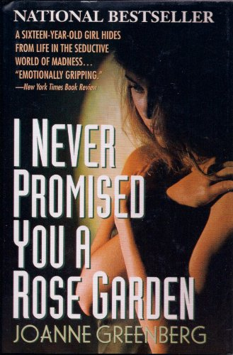 9780805008722: I Never Promised You a Rose Garden
