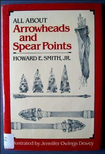 9780805008920: All About Arrowheads and Spear Points