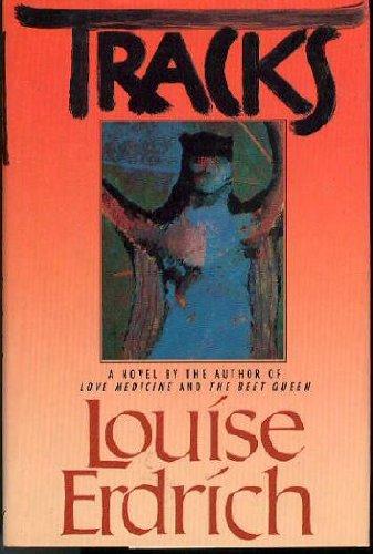 Tracks: Erdrich, Louise