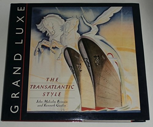 Grand Luxe: The Transatlantic Style (plus The Only Way to Cross by John Maxtone-Graham): Brinnin, ...