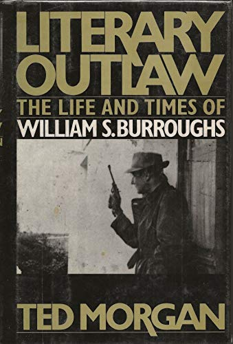 9780805009019: Literary Outlaw: The Life and Times of William S.Burroughs