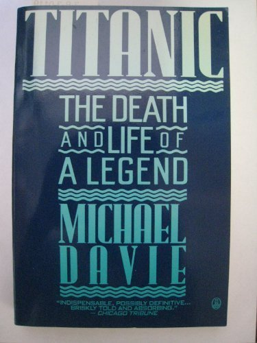 9780805009095: Titanic: The Death and Life of a Legend