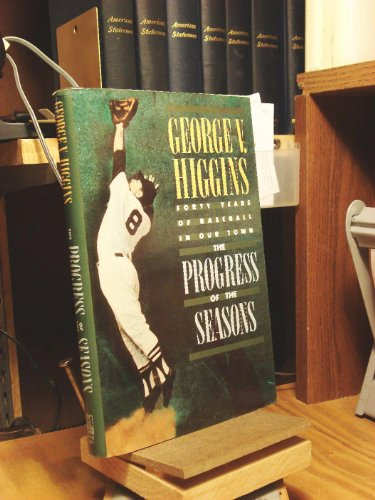 9780805009132: The Progress of the Seasons: Forty Years of Baseball in Our Town