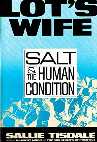 9780805009200: Lot's Wife: Salt and the Human Condition