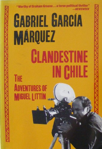 Clandestine in Chile: Gabriel Garcia Marquez