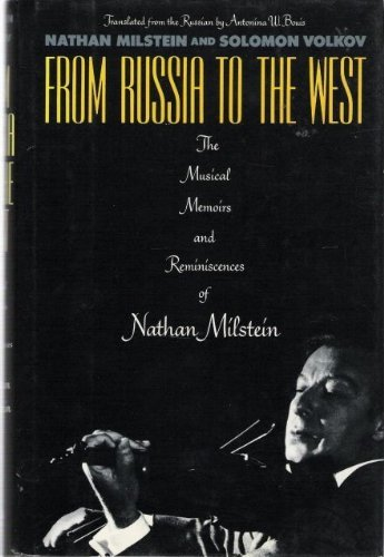 9780805009743: From Russia to the West: The Musical Memoirs and Reminiscences of Nathan Milstein