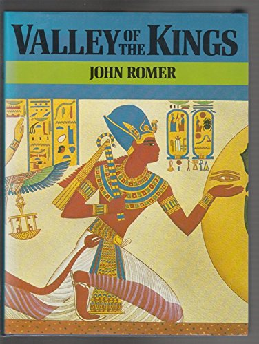 Valley of the Kings: Exploring the Tombs: Romer, John