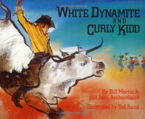 White Dynamite and Curly Kidd: Martin, Jr., bill & Archambault, John, Rand, Ted, ill.,