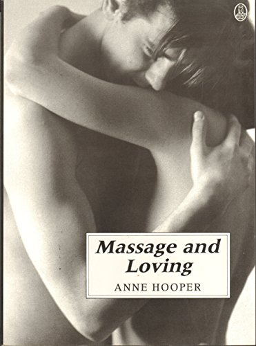 Massage and Loving (9780805010190) by Anne Hooper
