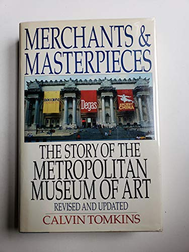 9780805010343: Merchants and Masterpieces: The Story of the Metropolitan Museum of Art