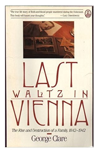 9780805010398: Last Waltz in Vienna: The Rise and Destruction of a Family, 1842-1942