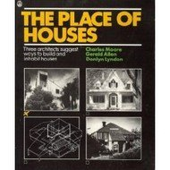 9780805010442: Place of Houses: Three Architects Suggest Ways to Build and Inhabit Houses