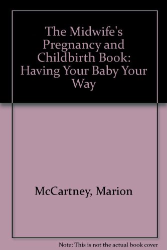 9780805010497: Midwife's Pregnancy and Childbirth Book: Having Your Baby Your Way