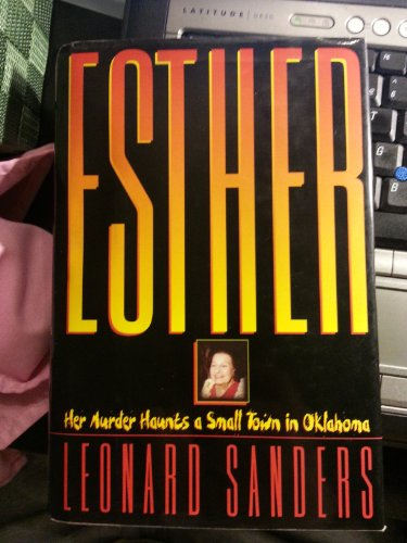 Esther: her murder haunts a small town in Oklahoma: Leonard Sanders