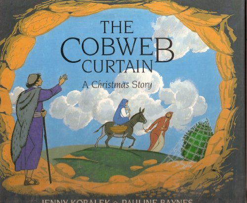 The Cobweb Curtain: A Christmas Story: Koralek, Jenny, Barclay,