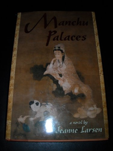 MANCHU PALACES: Larsen, Jeanne.