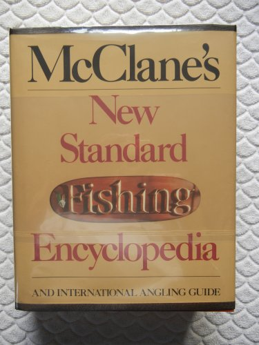 9780805011173: McClane's New Standard Fishing Encyclopedia and International Angling Guide