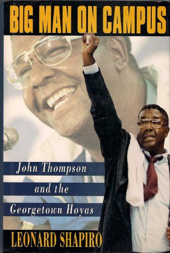 9780805011258: Big Man on Campus: John Thompson and the Georgetown Hoyas