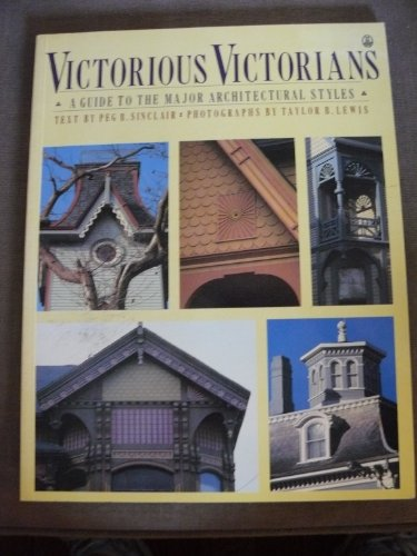 9780805011371: Victorious Victorians: A Guide to the Major Architectural Styles