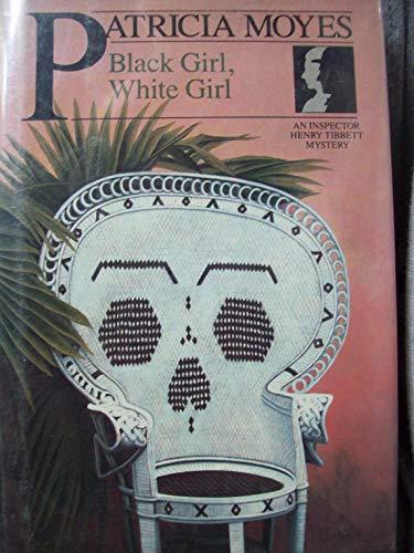 Black Girl, White Girl: Moyes, Patricia