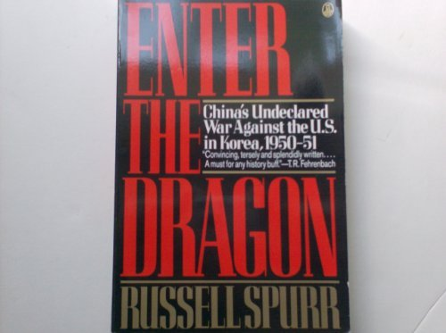 9780805011654: Enter the dragon: China's undeclared war against the U.S. in Korea, 1950-51