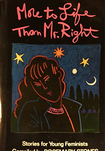 9780805011753: More to Life Than Mr. Right: Stories for Young Feminists