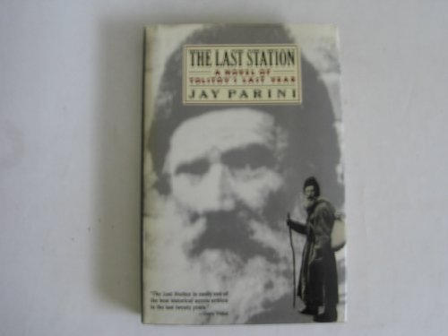 9780805011760: The Last Station: A Novel of Tolstoy's Last Year