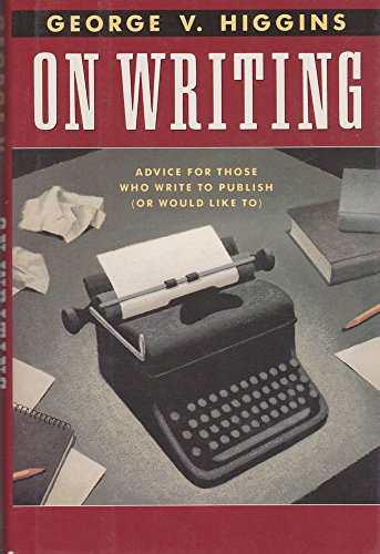 9780805011807: On Writing: Advice for Those Who Write to Publish