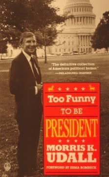 Too Funny to Be President: Udall, Morris K.; Neuman, Bob; Udall, Randy