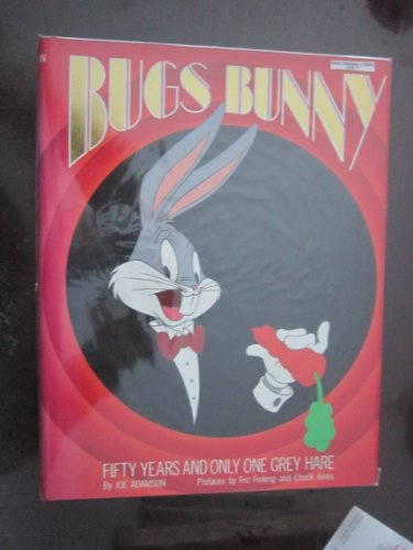 9780805011906: Bugs Bunny: 50 Years and Only One Grey Hare