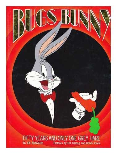 Bugs Bunny: Fifty Years and Only One Grey Hare