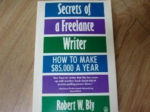 9780805011920: Secrets of a Freelance Writer: How to Make 85,000 Dollars a Year