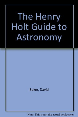 The Henry Holt Guide to Astronomy