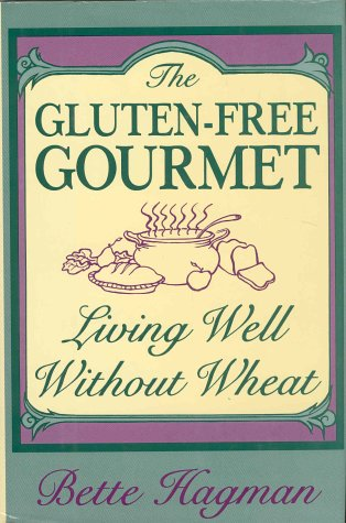 9780805012101: The Gluten-Free Gourmet: Living Well Without Wheat