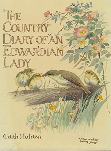 9780805012323: The Country Diary of an Edwardian Lady: 1906: A Facsimile Reproduction of a Naturalist's Diary