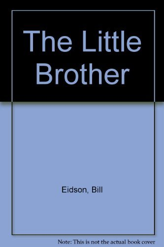 The Little Brother: Eidson, Bill