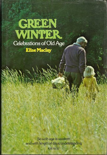 9780805012569: Green Winter: Celebrations of Later Life