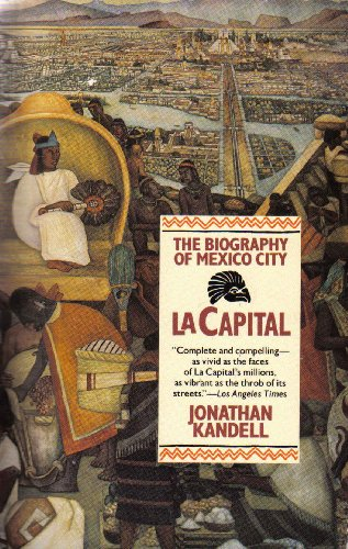9780805012675: La Capital: The Biography of Mexico City