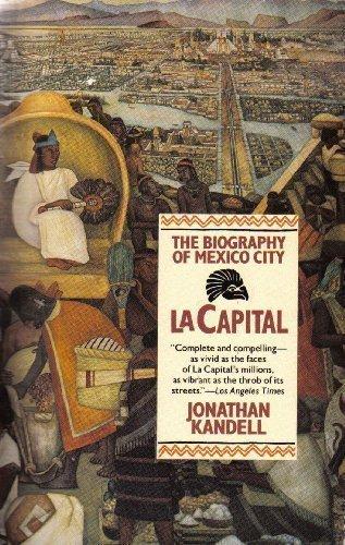 9780805012675: La Capital: The Biography of Mexico City